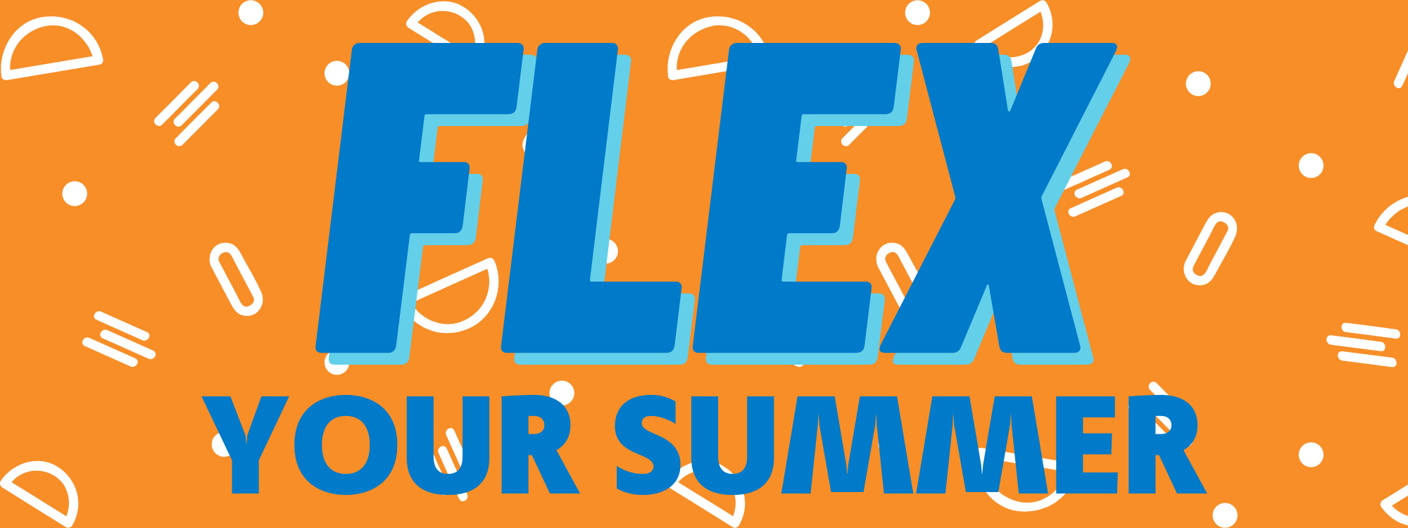 FLEX YOUR SUMMER